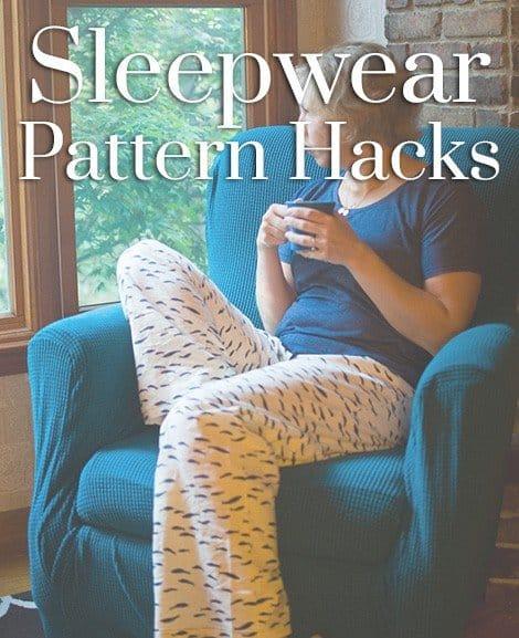 Sleepwear pattern hacks for winter