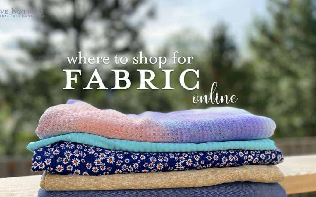 Where to Shop for Fabric Online