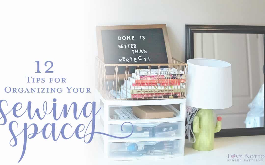 12 Tips to Organize your Sewing Space