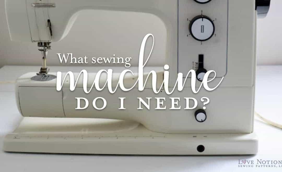 What sewing machine do I need?