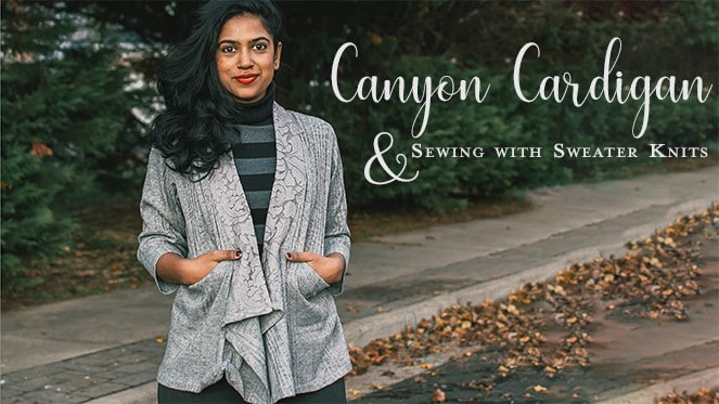 Canyon Cardigan and how to sew with sweater knits