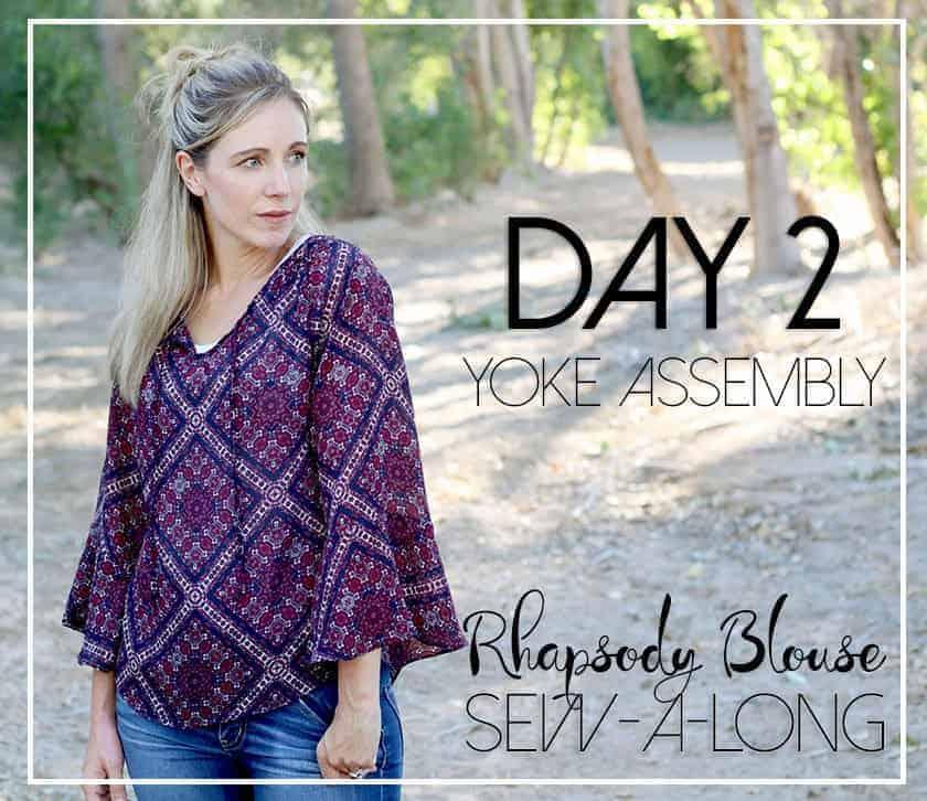 Rhapsody Sewalong Day 2: yoke Assembly