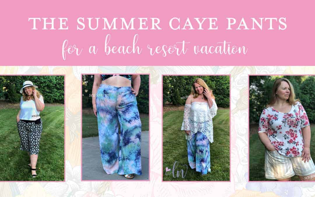 The Summer Caye Pants for Vacation