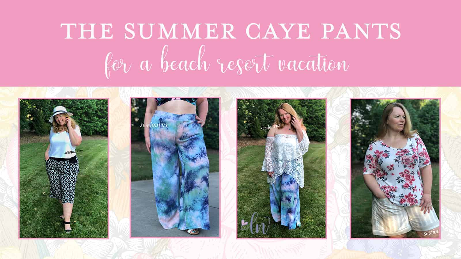 e065a712482ce The Summer Caye Pants for Vacation - Love Notions Sewing Patterns