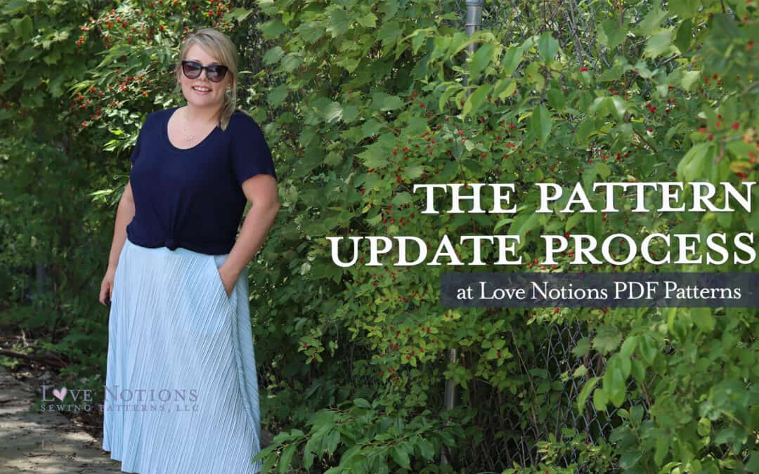 All you need to know about the pattern update process at Love Notions: plus, what's new with Sybil Skirt