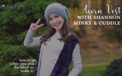 Acorn Vest + Minky & Cuddle Fabric