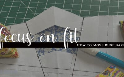 How to move a bust dart – Focus on Fit