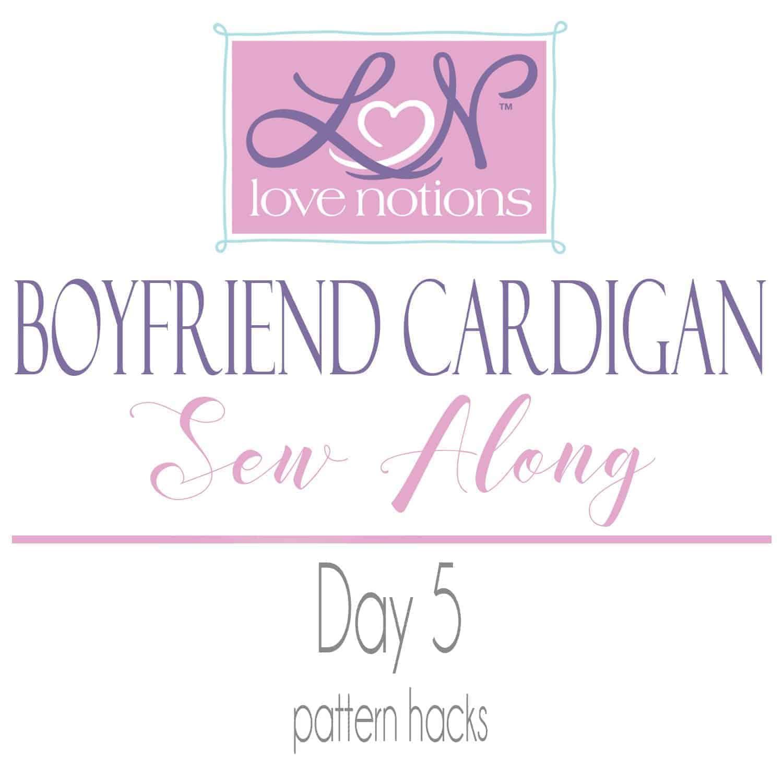Boyfriend Cardigan Sew Along Day 5