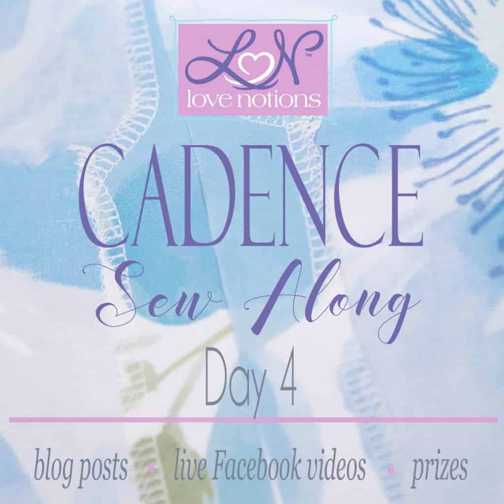 Cadence Sew Along Day 4