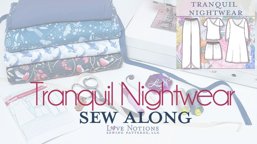 Tranquil Nightwear Sew Along: Day One