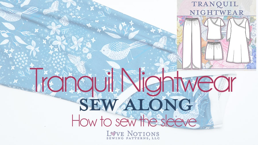Tranquil Nightwear Sew Along: Day Three