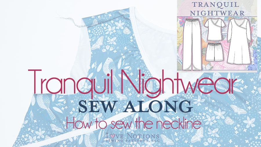 Tranquil Nightwear Sew Along: Day Two