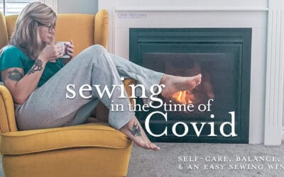 Sewing in the Time of CoVid: self-care, balance, and an easy sewing win with Summer Caye Comfy Pants