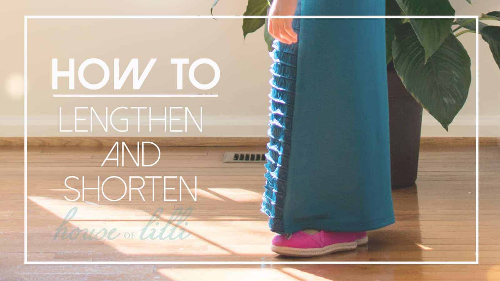 How to Lengthen or Shorten a Pattern