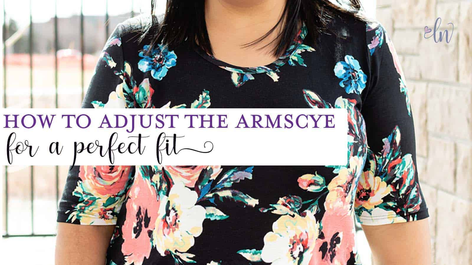 How to Adjust the Armscye Love Notions Sewing Patterns