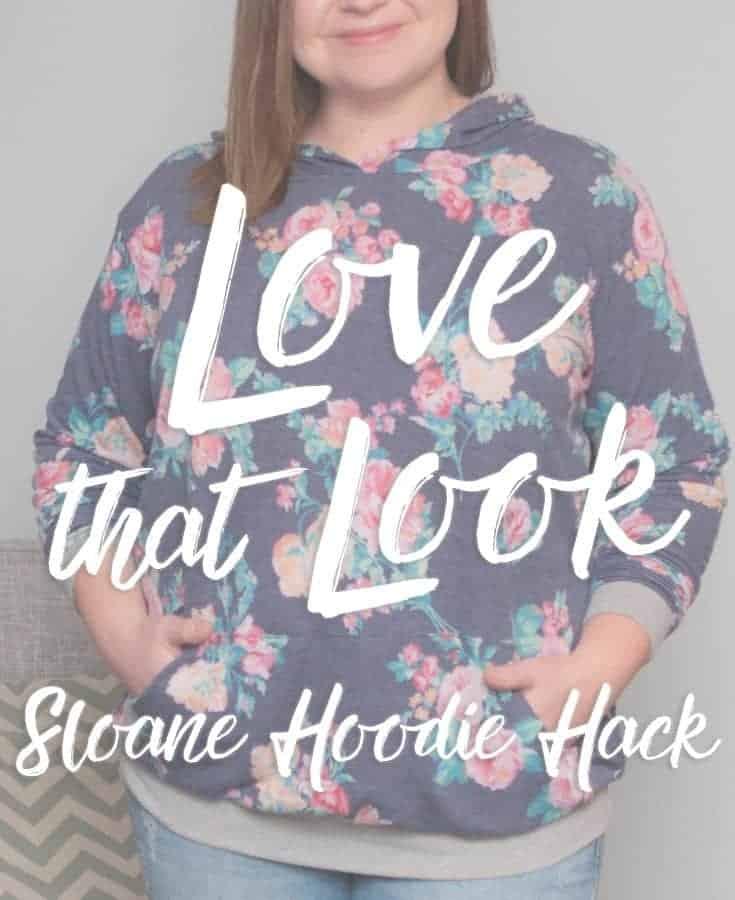 Love That Look; Sloane Hoodie Hack
