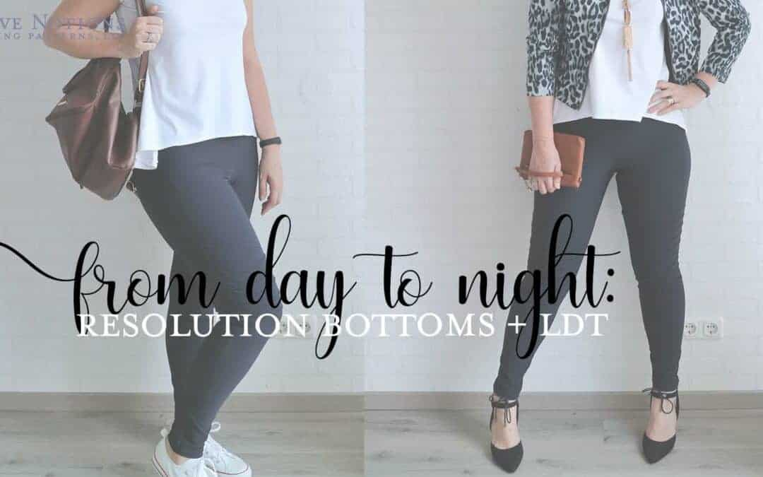 LDT + Resolution Bottoms: Day to Night Outfit