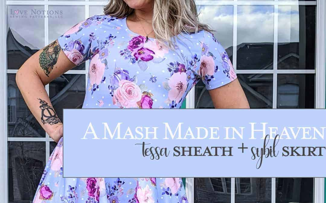 Pattern Mash: Tessa Sheath and Sybil Skirt