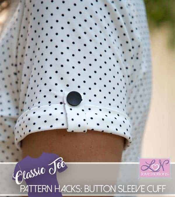 Classic Tee- Button Sleeve Cuff Hack